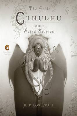 The Call of Cthulhu and Other Weird Stories (Penguin Classics Deluxe Edition) by H.P. Lovecraft