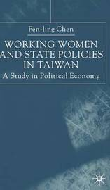 Working Women and State Policies in Taiwan by Fen-Ling Chen image