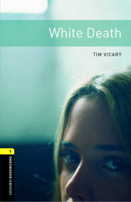 Oxford Bookworms Library: Level 1:: White Death audio CD pack by Tim Vicary image