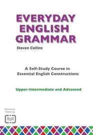 Everyday English Grammar by Steven Collins
