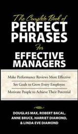 The Complete Book of Perfect Phrases Book for Effective Managers by Robert Bacal