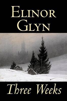 Three Weeks by Elinor Glyn image