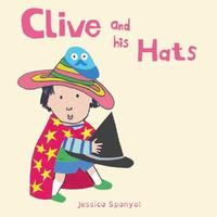 Clive and his Hats by Jessica Spanyol image
