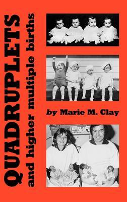 Quadruplets and Higher Multiple Births by Marie M Clay