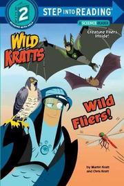 Wild Fliers by Chris Kratt
