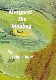 Margaret the Monkey by John C Burt image