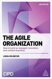The Agile Organization by Linda Holbeche