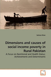 Dimensions and Causes of Social Income Poverty in Rural Pakistan by Salman Khan