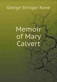 Memoir of Mary Calvert by George Stringer Rowe
