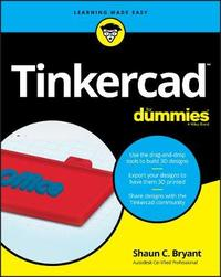 Tinkercad For Dummies by Shaun C. Bryant