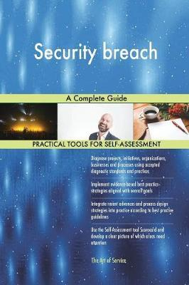 Security Breach a Complete Guide by Gerardus Blokdyk