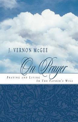 J. Vernon Mcgee on Prayer by J. Vernon McGee image