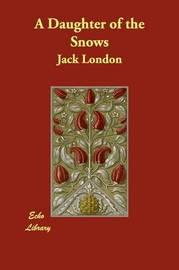A Daughter of the Snows by Jack London image