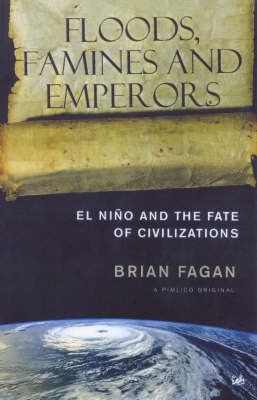 Floods, Famines And Emperors by Brian Fagan image