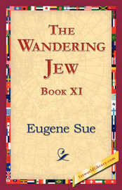The Wandering Jew, Book XI by Eugene Sue