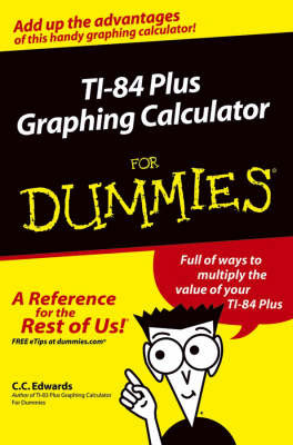 TI-84 Plus Graphing Calculator For Dummies | C C  Edwards
