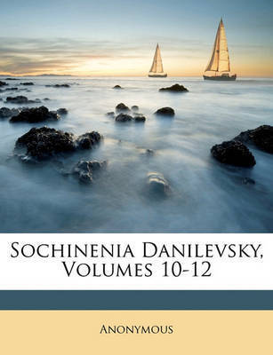 Sochinenia Danilevsky, Volumes 10-12 by * Anonymous