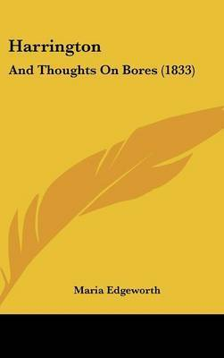 Harrington: And Thoughts On Bores (1833) by Maria Edgeworth