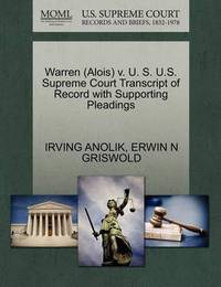 Warren (Alois) V. U. S. U.S. Supreme Court Transcript of Record with Supporting Pleadings by Irving Anolik