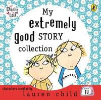 My Extremely Good Story Collection by Lauren Child image