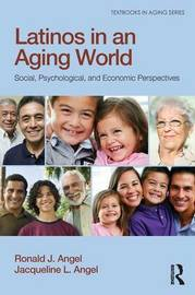 Latinos in an Aging World by Ronald J. Angel