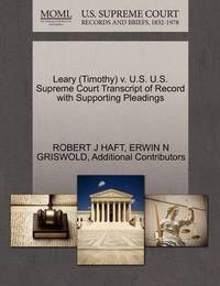 Leary (Timothy) V. U.S. U.S. Supreme Court Transcript of Record with Supporting Pleadings by Robert J Haft