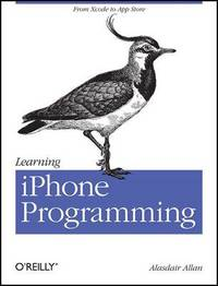 Learning iPhone Programming: From Xcode to App Store by Alasdair Allan image