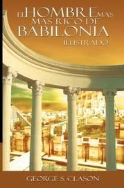 El Hombre Mas Rico de Babilionia by George Samuel Clason