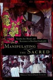 Manipulating the Sacred by Mikelle S. Omari-Tukara