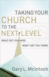 Taking Your Church to the Next Level by Gary L. McIntosh