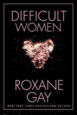 Difficult Women by Roxane Gay image