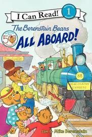 The Berenstain Bears: All Aboard! by Jan Berenstain