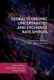Global Economic Uncertainties and Exchange Rate Shocks by Eliphas Ndou