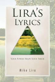 Lira's Lyrics: Your Power Helps Your Throe by Mike Lira