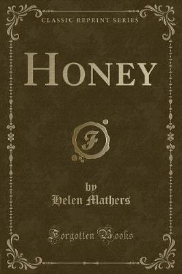 Honey (Classic Reprint) by Helen Mathers image