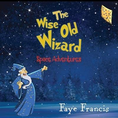 The Wise Old Wizard by Faye Francis