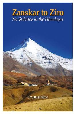 Zanskar to Ziro by Sohini Sen image