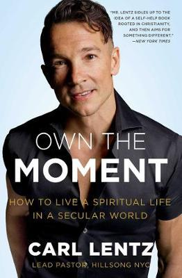 Own The Moment by Carl Lentz image