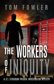 The Workers of Iniquity by Tom Fowler