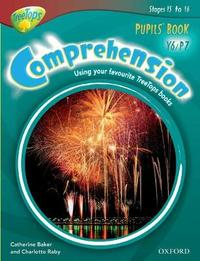 Oxford Reading Tree: Y6/P7: TreeTops Comprehension: Pupils' Book by Catherine Baker
