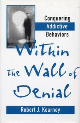 Within the Wall of Denial by Robert J. Kearney image