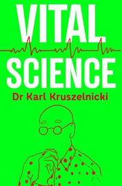 Vital Science by Karl Kruszelnicki