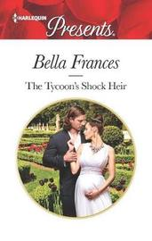 The Tycoon's Shock Heir by Bella Frances