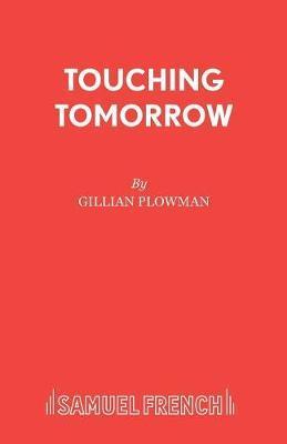 Touching Tomorrow by Gillian Plowman