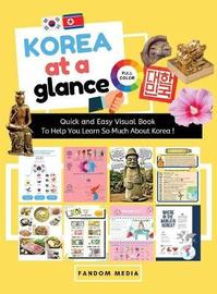 Korea at a Glance (Full Color) by Fandom Media