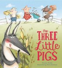 Storytime Classics: The Three Little Pigs by Saviour Pirotta