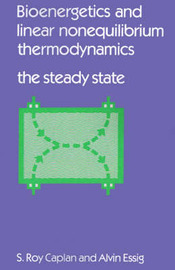 Bioenergetics and Linear Nonequilibrium Thermodynamics: The Steady State by S.Roy Caplan image