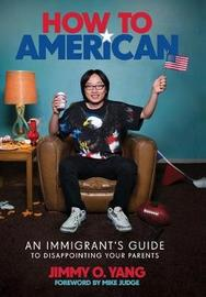 How to American by Jimmy O Yang