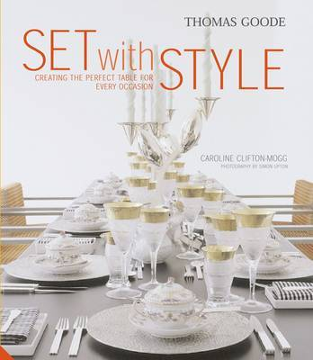 Set with Style: Creating the Perfect Table for Every Occasion by Caroline Clifton-Mogg image