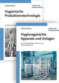 Hygienische Produktion: Band 1: Hygienische Produktionstechnologie: Band 2: Hygienegerechte Apparate und Anlagen by Gerhard Hauser image